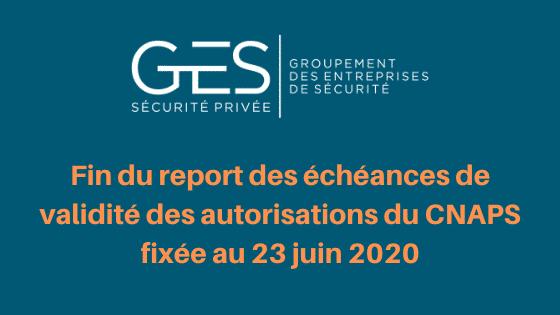 Fin du report des échéances de validité des autorisations du CNAPS fixée au 23 juin 2020